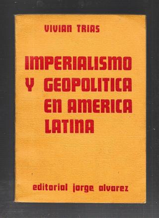 Vivian-trias-imperialismo-y-geopolitica-en-america-latina-D_NQ_NP_937605-MLA25057811844_092016-F