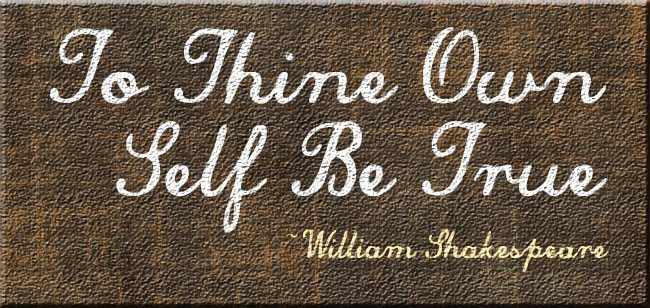 To-Thine-Own-Self-Be-True-1